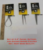 "4"" Set Of 3, Inside, Outside, and Divider Spring Caliper Set. Very Good Quality"