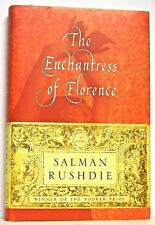 SALMAN RUSHDIE — THE ENCHANTRESS OF FLORENCE— RANDOM HOUSE (2008) First printing