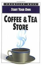 Start Your Own Coffee and Tea Store by Prentice-Hall Staff and Pfeiffer...