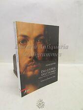 ARTE: Andrea Dall'Asta, Dio storia dell'uomo, Ed. Messaggero 2013, Religione