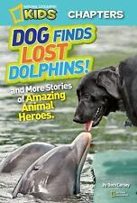 Dog Finds Lost Dolphins!-And More True Stories of Amazing Animal Heroes HH939