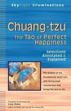 Chuang-Tzu : The Tao of Perfect Happiness--Selections Annotated and Explained...