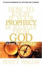 How to Know If Your Prophecy is Really from God: And What to Do If It is (Paperb