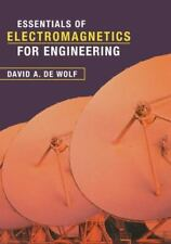 Essentials of Electromagnetics for Engineering by David A. de Wolf (2000,...