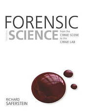 Forensic Science: From the Crime Scene to the Crime Lab (Third Edition)