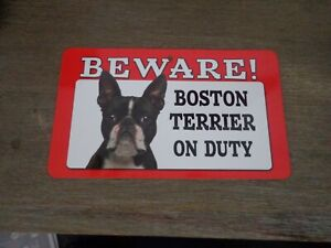 Beware Boston Terrier on duty sign , place on doors / in windows etc NEW !!