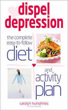 Dispel Depression: The Complete Easy to Follow Diet and Activity Plan,Glazzard,