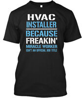 One-of-a-kind Hvac Installer - Because Freakin'miracle Hanes Tagless Tee T-Shirt