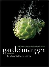 Garde Manger: The Art and Craft of the Cold Kitchen: By The Culinary Institut...