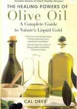 The Healing Powers of Olive Oil : A Complete Guide to Nature's Liquid Gold