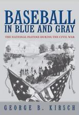 Baseball in Blue and Gray: The National Pastime during the Civil War-ExLibrary