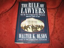 The Rule of Lawyers : How the New Litigation Elite...hd WALTER K OLSON SIGNED