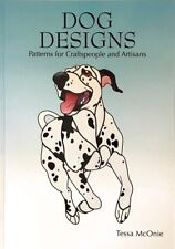 Dog Designs 2007 Stained Glass, Painting, Crafts Pattern Book Tessa McOnie