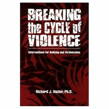 Breaking The Cycle Of Violence: Interventions For Bullying And Victimization by