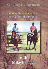 Seeking refinement Snaffle bit and hackamore Mike Bridges Dvd horse training