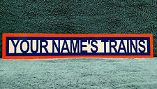 CUSTOM WITH YOUR NAME'S TRAINS ALUMINUM SIGN 4 INCH X 24 INCH SINGLE SIDED