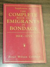 Supplement to the Complete Book of Emigrants in Bondage 1614-1775