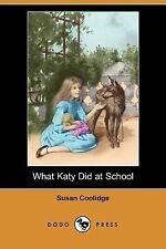 What Katy Did at School (Dodo Press): By Susan Coolidge