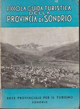 ENTE PROV. TURISMO SONDRIO - PICCOLA GUIDA TURISTICA DELLA PROVINCIA DI SONDRIO.