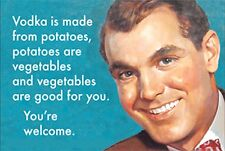 Vodka Is Made From Potatoes, Potatoes Are Vegetables... Funny fridge magnet (ep)