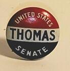 VINTAGE US STATE SENATOR THOMAS UNITED STATES SENATE CAMPAIGN PIN BUTTON