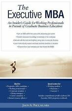 Executive MBA : An Insider's guide for Working Professionals in Pursuit of...