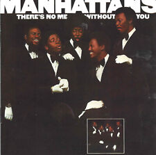 The Manhattans - There's No Me Without Yo    new cd in seal    incl bonustracks