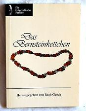 DAS BERNSTEINKETTCHEN - Fröhliche Kindertage im alten Ostpreußen - Ruth Geede
