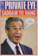 PRIVATE EYE 1171 - 10 - 23 Nov 2006 - George W Bush - SADDAM TO HANG