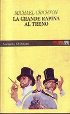L- LA GRANDE RAPINA AL TRENO - MICHAEL CRICHTON - GARZANTI --- 1995 - B - ZCS246