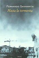 HACIA LA TORMENTA. NUEVO. Nacional URGENTE/Internac. económico