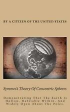 Symmes's Theory of Concentric Spheres : Demonstrating That the Earth Is...