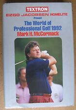 The World of Professional Golf 1992 Hard Cover Book by Mark McCormack
