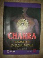 LUIGI COLLI - CHAKRA - GEMME DI ENERGIA VITALE - MISTRAL NEW AGE - ANNO:1996(OF)