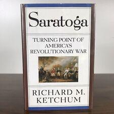 Saratoga (Revolutionary War) Richard M. Ketchum (Hardcover, 1997, First Edition)