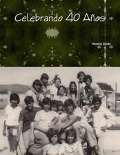 Celebrando 40 Años by Horacio Duran (2013, Paperback)