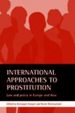 International Approaches to Prostitution: Law and Policy in Europe and Asia