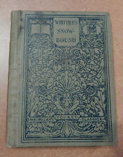 Macmillans Pocket Classics John WHITTIER'S SNOWBOUND and other Early Poems 1911