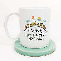 Best Friend I Wish You Lived Next Door Friendship Coffee Mug Gift For Friends