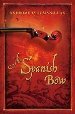 The Spanish Bow Romano-Lax, Andromeda Hardcover