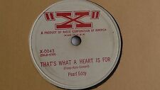 "Pearl Eddy - 78rpm single 10-inch –  ""X"" #X-0043 That's What A Heart Is For"