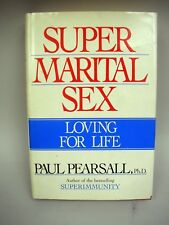 Book:  Super Marital Sex, Loving For Life by Paul Pearsall 1987