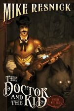 The Doctor and the Kid: A Weird West Tale (Weird W