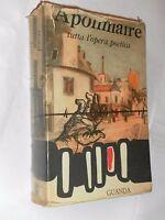 GUILLAUME APOLLINAIRE - TUTTA L'OPERA POETICA - TESTO A FRONTE - GUANDA - 1960