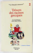 Trésors des racines grecques Jean Bouffartigue Anne-Marie Delrieu 1985