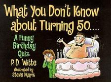 What You Don't Know About Turning 50...: A Funny Birthday Quiz
