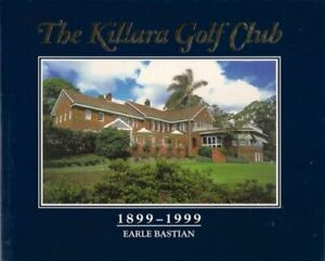 KILLARA GOLF CLUB. 1899-1999. BASTIAN. HC