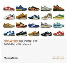Sneakers: The Complete Collectors' Guide by Unorthodox Styles