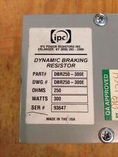 IPC Dynamic Braking Resistor DBR250-300E 250 ohms 300 watt