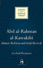 Abd al-Rahman al-Kawakibi: Islamic Reform and Arab Revival (Makers of the Muslim